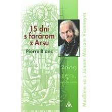 15 dní s farárom z Arsu - Pierre Blanc