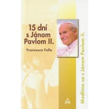15 dní s Jánom Pavlom II. - Francesco Follo
