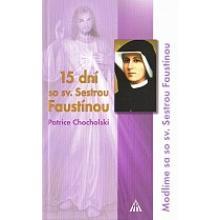 15 dní so sv. Sestrou Faustínou - Patrice Chocholski