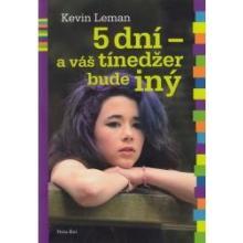 5 dní - a váš tínedžer bude iný - Kevin Leman