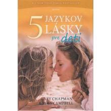 5 jazykov lásky pre deti - Gary Chapman, Ross Campbell