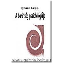 A barátság pszichológiája - Ignace Lepp