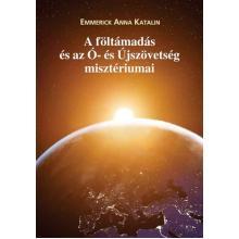 A föltámadás és az Ó- és Újszövetség misztériumai - Emmerick Ann