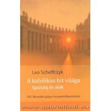 A katolikus hit világa - Leo Scheffczyk