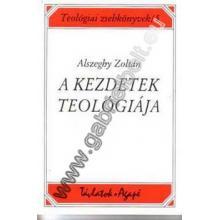A kezdetek teológiája - Alszeghy Zoltán