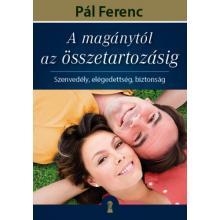 A magánytól az összetartozásig - Pál Ferenc