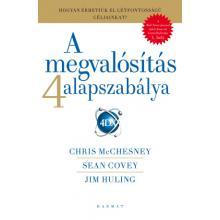 A megvalósítás 4 alapszabálya - Sean Covey, Chris McChesney, Jim