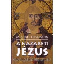 A Názáreti Jézus - Michael Hesemann