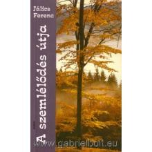 A szemlélődés útja - Jálics Ferenc