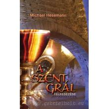 A Szent Grál felfedezése - Michael Hesemann