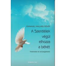 A Szentlélek végül elhozza a békét
