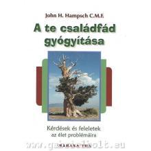 A te családfád gyógyítása - John H Hampsch C.M.E.