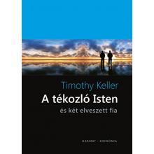 A tékozló Isten és két elveszett fia - Timothy Keller
