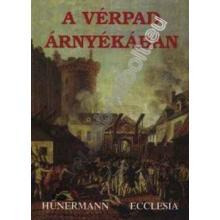 A vérpad árnyékában - Wilhelm Hünermann