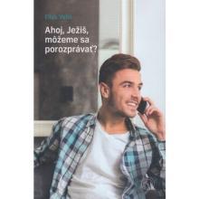 Ahoj, Ježiš, môžeme sa porozprávať? - Elias Vella