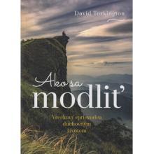 Ako sa modliť - David Torkington