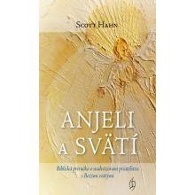 Anjeli a svätí - Scott Hahn