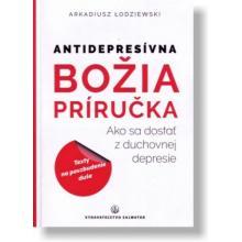 Antidepresívna Božia príručka - Arkadiusz Łodziewski