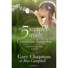 Az 5 szeretetnyelv: Gyerekekre hangolva - Gary Chapman, Ross Cam