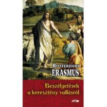 Beszélgetések a keresztény vallásról - Rotterdami Erasmus