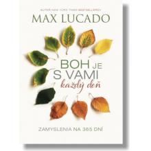 Boh je s vami každý deň - Max Lucado