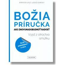 Božia príručka, ako znovunadobudnúť radosť - Arkadiusz Łodziewsk