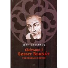 Clairvaux-i Szent Bernát - Jean Leclercq