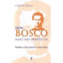 Don Bosco nauč nás modliť sa - Claudio Russo