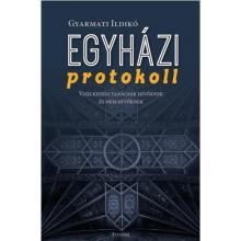 Egyházi protokoll - Gyarmati Ildikó