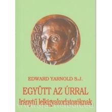 Együtt az Úrral - Edward Yarnold SJ