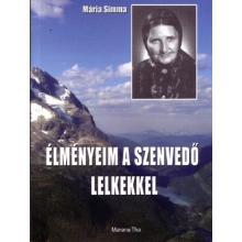 Élményeim a Szenvedő Lelkekkel - Mária Simma
