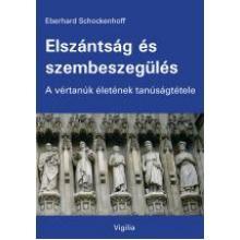 Elszántság és szembeszegülés - Eberhard Schockenhoff