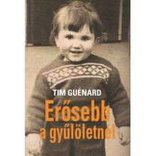 Erősebb a gyűlöletnél - Tim Guénard