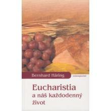 Eucharistia a náš každodenný život - Bernhard Häring