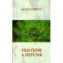 Fejlődik a hitünk - Jálics Ferenc