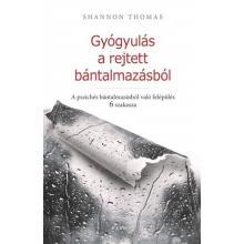 Gyógyulás a rejtett bántalmazásból - Shannon Thomas