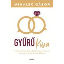 Gyűrű-kúra - Mihalec Gábor
