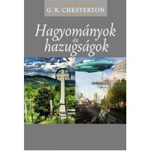 Hagyományok és hazugságok -  Gilbert Keith Chesterton