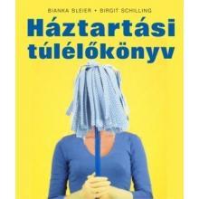 Háztartási túlélőkönyv - Bianka Bleier, Birgit Schilling