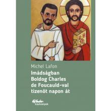 Imádságban Boldog Charles de Foucauld-val tizenöt napon át