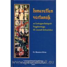 Ismeretlen vértanúk - Dr. Mészáros István