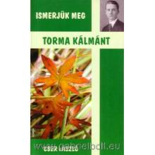 Ismerjük meg Torma Kálmánt - Cser László