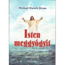 Isten meggyógyít - Michael Harold Brown