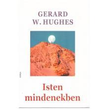 Isten mindenekben - Gerard W. Hughes SJ