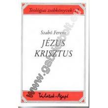 Jézus Krisztus - Szabó Ferenc SJ