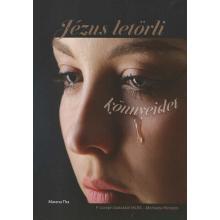 Jézus letörli könnyeidet - P. Joseph Vadakkel
