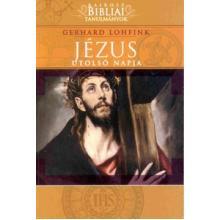 Jézus utolsó napja - Gerhard Lohfink