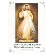 Jézusom, bízom Benned! - Elsőpénteki engesztelő imaóra