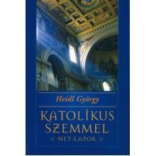 Katolikus szemmel - Net lapok - Heidl György