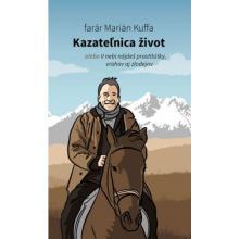 Kazateľnica život - Marián Kuffa